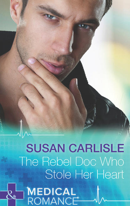 Susan Carlisle The Rebel Doc Who Stole Her Heart the heart that knows
