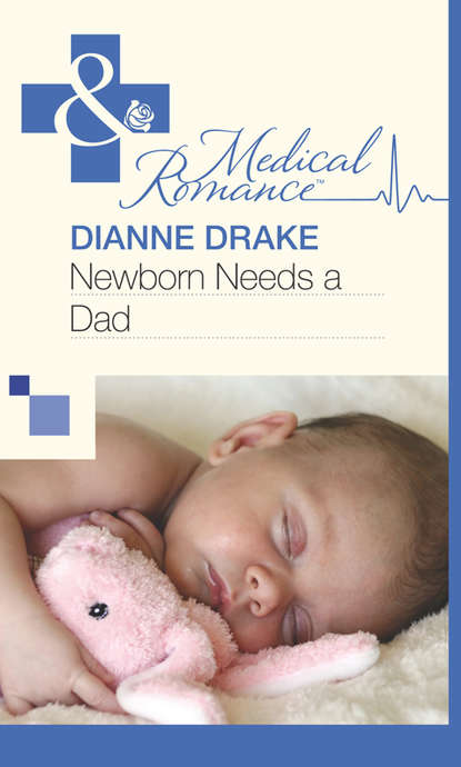 Dianne Drake Newborn Needs a Dad dianne drake revealing the real dr robinson