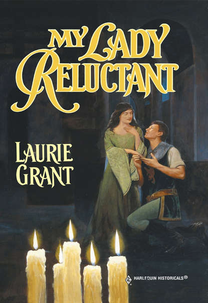 Laurie Grant My Lady Reluctant my life had stood a loaded gun