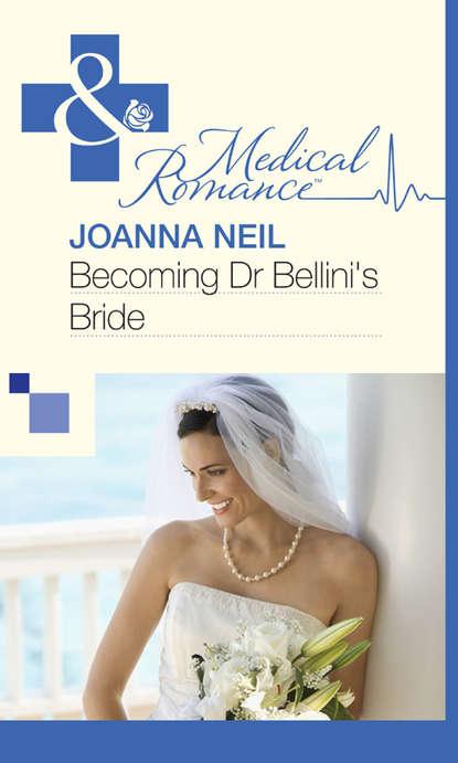 Joanna Neil Becoming Dr Bellini's Bride недорого
