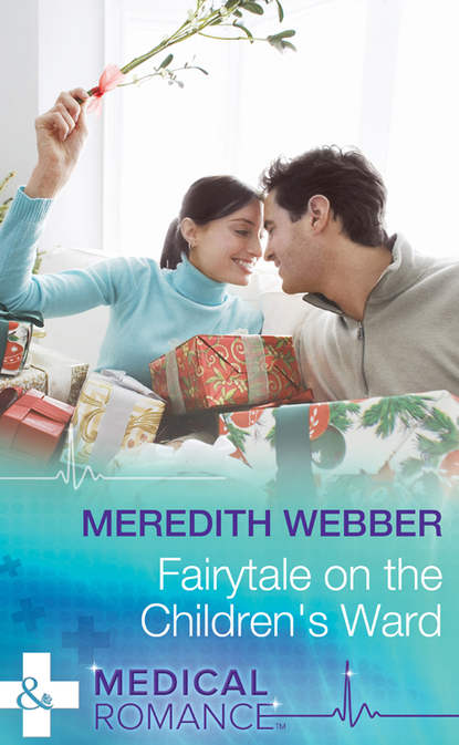 Meredith Webber Fairytale on the Children's Ward meredith webber the accidental daddy