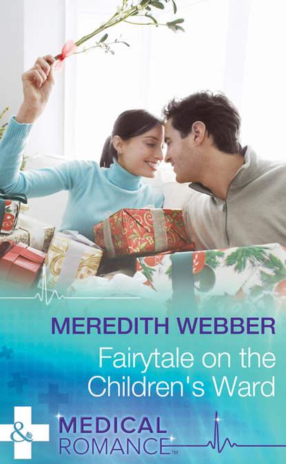 Meredith Webber Fairytale on the Children's Ward meredith webber bride at bay hospital