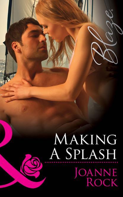 Джоанна Рок Making a Splash