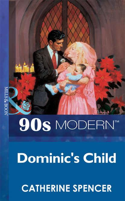Catherine Spencer Dominic's Child catherine spencer a filha secreta