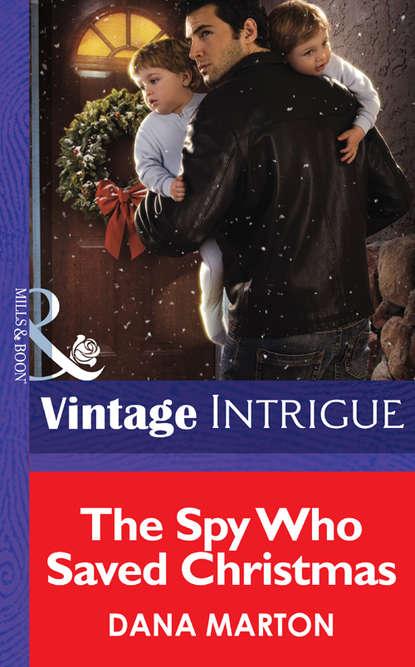 Фото - Dana Marton The Spy Who Saved Christmas dana marton royal captive