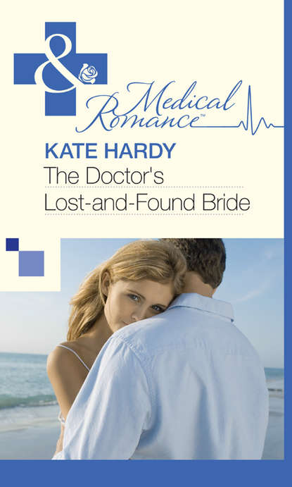 Kate Hardy The Doctor's Lost-and-Found Bride kate hardy spełnione marzenia