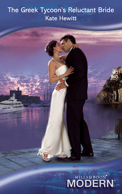 Кейт Хьюит The Greek Tycoon's Reluctant Bride кейт хьюит the greek tycoon s convenient bride