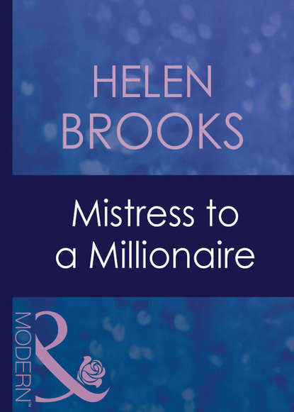 HELEN BROOKS Mistress To A Millionaire платье little mistress little mistress li005ewaoxt2