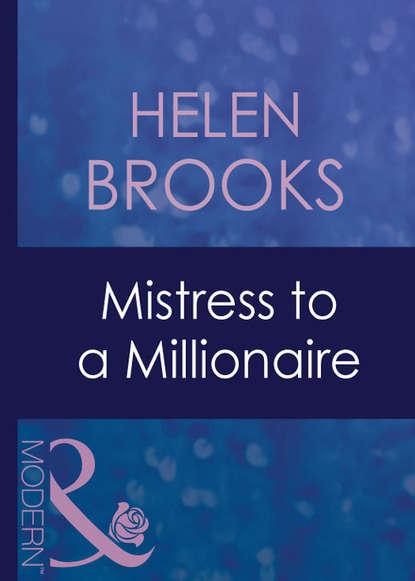 цена на HELEN BROOKS Mistress To A Millionaire