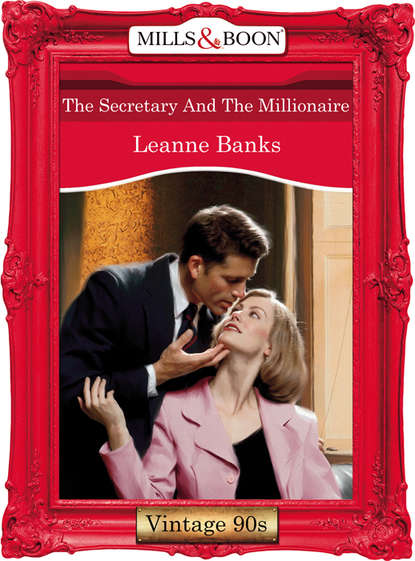Leanne Banks The Secretary And The Millionaire leanne banks the secretary and the millionaire