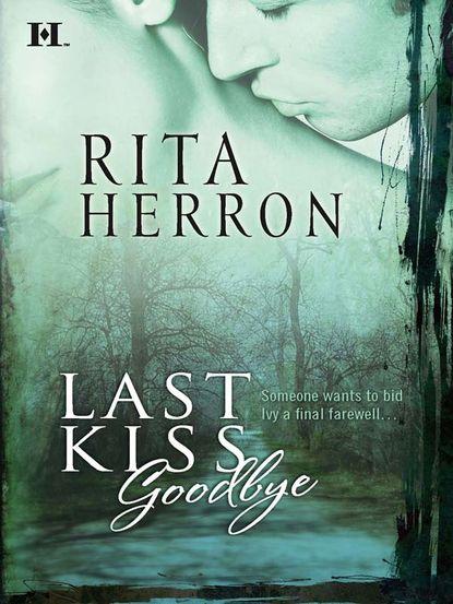 Фото - Rita Herron Last Kiss Goodbye rita herron justice for a ranger
