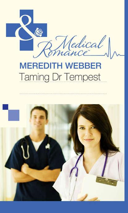 Meredith Webber Taming Dr Tempest meredith webber bride at bay hospital