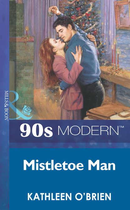 Kathleen O'Brien Mistletoe Man