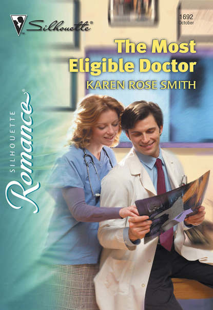 Karen Smith Rose The Most Eligible Doctor