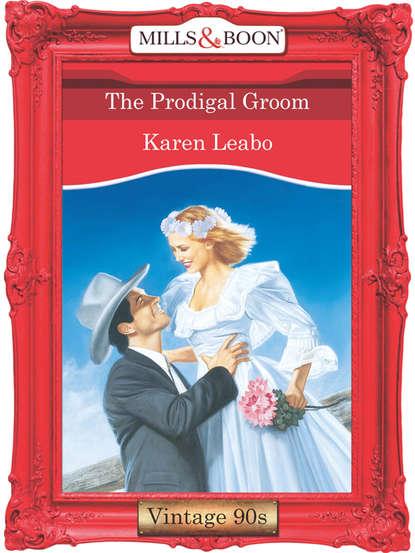 Karen Leabo The Prodigal Groom