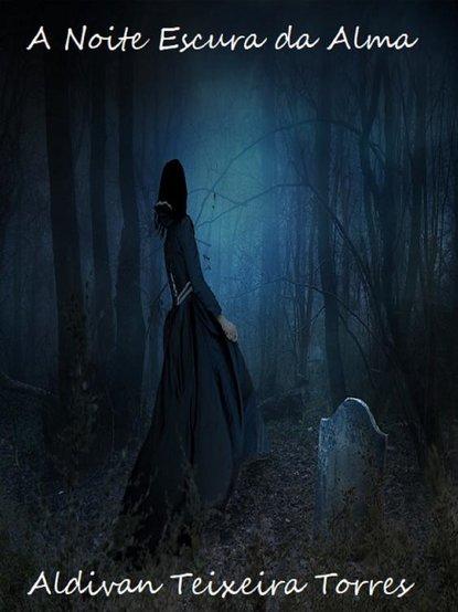 Фото - Aldivan Teixeira Torres A Noite Escura Da Alma alex ryder paixâo de uma noite