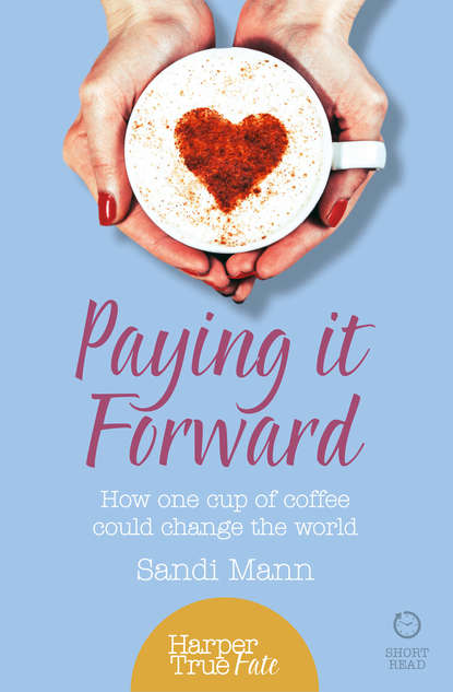 Sandi Mann Paying it Forward: How One Cup of Coffee Could Change the World sandi toksvig end of the sky