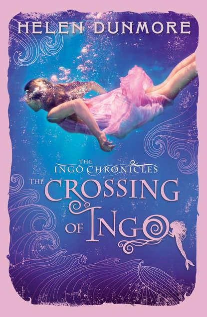 Helen Dunmore The Crossing of Ingo недорого