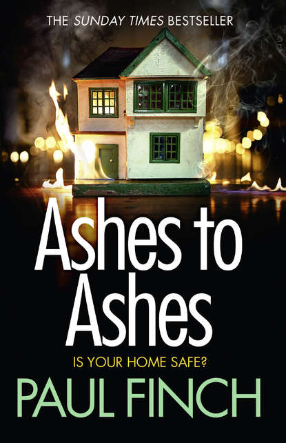 Фото - Paul Finch Ashes to Ashes: An unputdownable thriller from the Sunday Times bestseller kate medina scared to death a gripping crime thriller you won't be able to put down