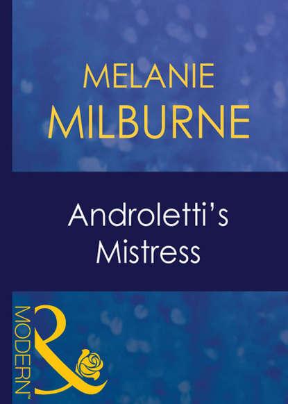 Фото - MELANIE MILBURNE Androletti's Mistress nikki owen the girl who ran