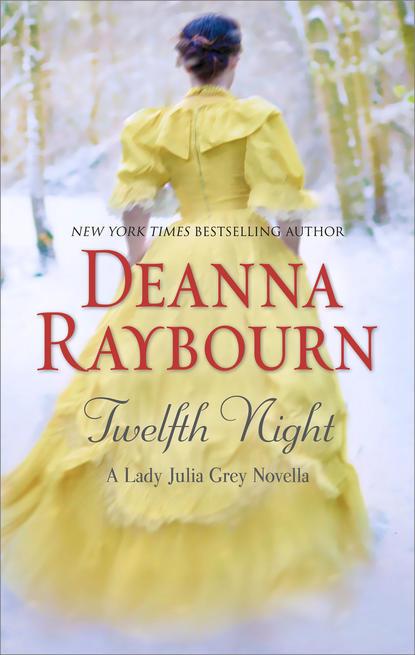 Deanna Raybourn Twelfth Night deanna raybourn silent night a lady julia christmas novella