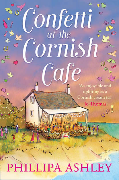 Phillipa Ashley Confetti at the Cornish Café: The perfect summer romance for 2018 catherine alliott cornish summer