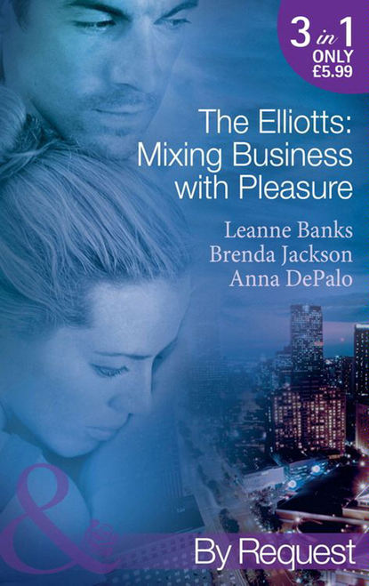 Фото - Brenda Jackson The Elliotts: Mixing Business with Pleasure: Billionaire's Proposition / Taking Care of Business / Cause for Scandal megan hart taking care of business