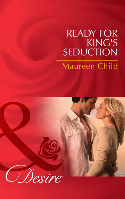 Maureen Child Ready for King's Seduction maureen child to kiss a king