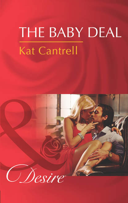 Kat Cantrell The Baby Deal tõnn sarv learn to say good bye