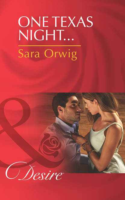 Sara Orwig One Texas Night... sara orwig a texan in her bed
