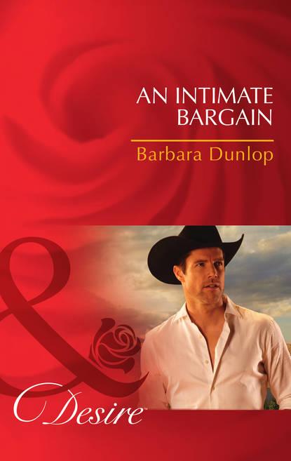 bargain Barbara Dunlop An Intimate Bargain