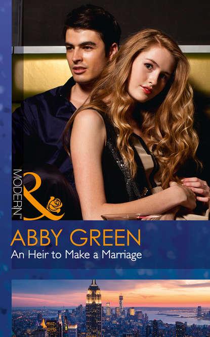 Эбби Грин An Heir To Make A Marriage stealing rose