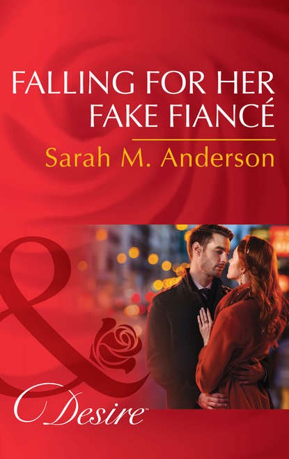 Sarah M. Anderson Falling For Her Fake Fiancé недорого