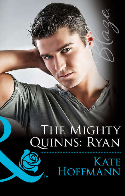 Kate Hoffmann The Mighty Quinns: Ryan serena yates to keep and to love