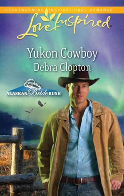 Debra Clopton Yukon Cowboy debra clopton the cowboy takes a bride
