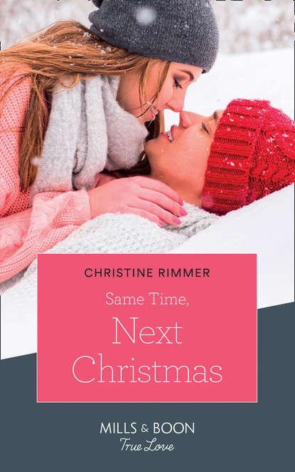 Фото - Christine Rimmer Same Time, Next Christmas christine rimmer almost a bravo