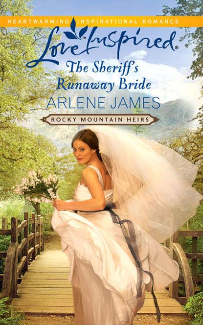 Arlene James The Sheriff's Runaway Bride arlene james called to love