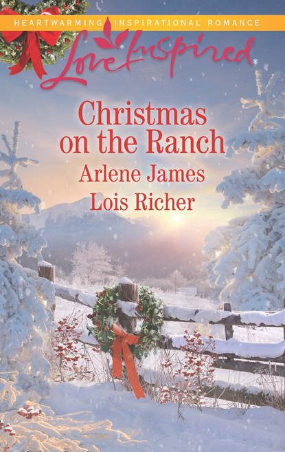 Arlene James Christmas On The Ranch: The Rancher's Christmas Baby / Christmas Eve Cowboy arlene james her small town hero