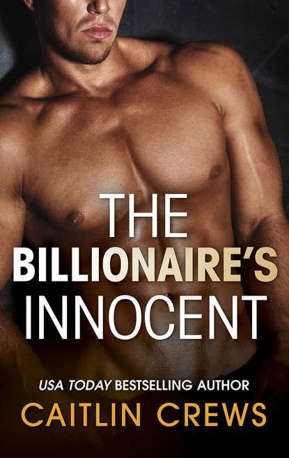 CAITLIN CREWS The Billionaire's Innocent caitlin crews secrets of his forbidden cinderella