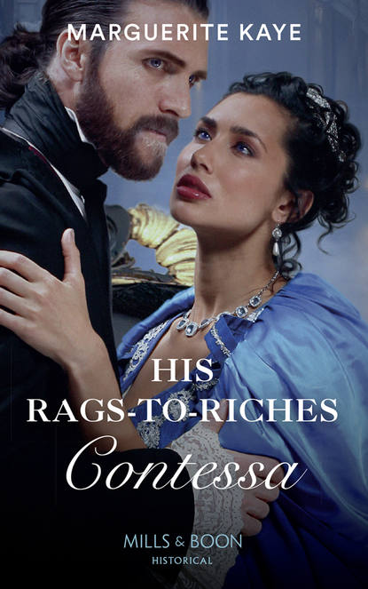Marguerite Kaye His Rags-To-Riches Contessa marguerite kaye his rags to riches contessa