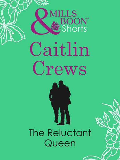 CAITLIN CREWS The Reluctant Queen недорого
