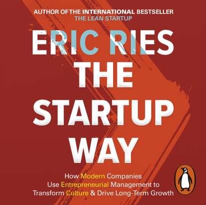 Фото - Eric Ries Startup Way eric ries startup way