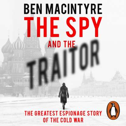 Ben Macintyre Spy and the Traitor traitor