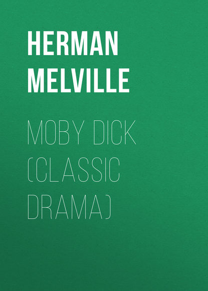 Moby Dick (Classic Drama)