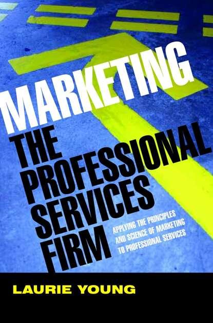 Группа авторов Marketing the Professional Services Firm jesse walter overnight marketing transformation
