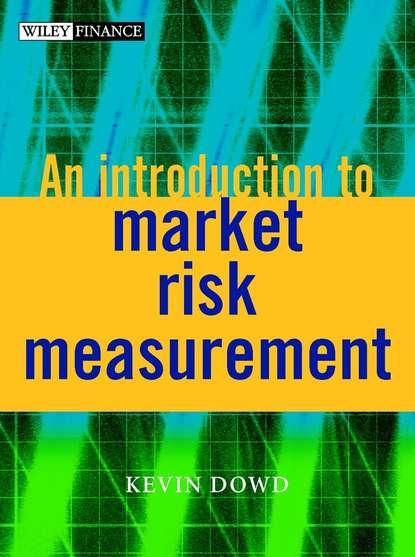 Группа авторов An Introduction to Market Risk Measurement группа авторов measuring market risk