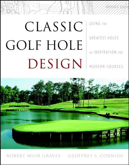 Geoffrey Cornish S. Classic Golf Hole Design the course of honour