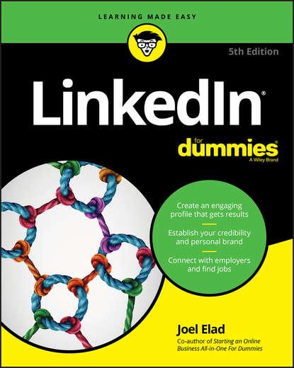 Группа авторов LinkedIn For Dummies donna serdula linkedin profile optimization for dummies