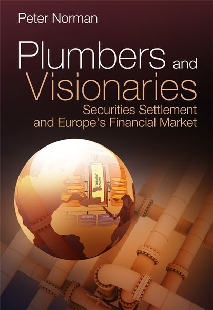 Группа авторов Plumbers and Visionaries peter dougherty j who s afraid of adam smith how the market got its soul
