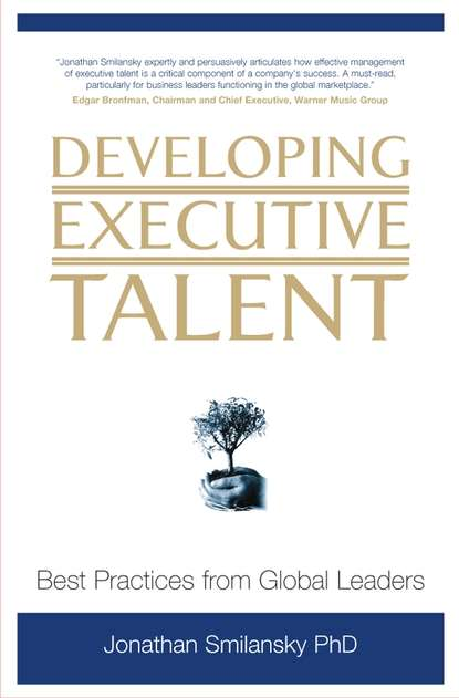 Jonathan Smilansky, PhD Developing Executive Talent david berke developing leadership talent